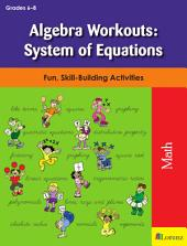 Algebra Workouts: System of Equations: Fun, Skill-Building Activities