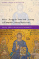 Social Change in Town and Country in Eleventh Century Byzantium