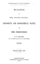Bulletin of the United States Geological and Geographical Survey of the Territories: F.V. Hayden, Geologist-in-charge. 1874 and 1875[-1882] Vol. I[-VI], Volume 4