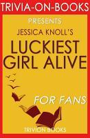 Luckiest Girl Alive  A Novel by Jessica Knoll  Trivia On Books  PDF