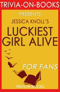 Luckiest Girl Alive  A Novel by Jessica Knoll  Trivia On Books  Book