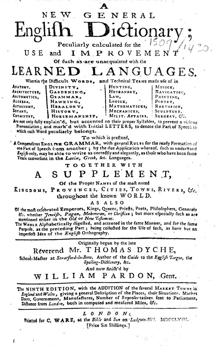 A New General English Dictionary ... Originally begun by the late ... Thomas Dyche ... And now finish'd by William Pardon, Gent. The ninth edition, etc