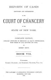 Reports of Cases Adjudged and Determined in the Court of Chancery of the State of New York: Clarke's Chancery and Sanford's Chancery, v. 1-4