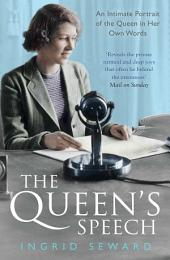 The Queen's Speech: An Intimate Portrait of the Queen in her Own Words