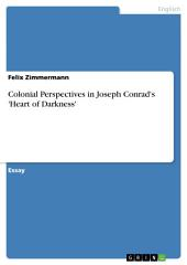 Colonial Perspectives in Joseph Conrad's 'Heart of Darkness'