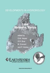 "Lake Naivasha, Kenya: Papers submitted by participants at the conference ""Science and the Sustainable Management of Shallow Tropical Waters"" held at Kenya Wildlife Services Training Institute, Naivasha, Kenya, 11–16 April 1999, together with those from additional studies on the lake"