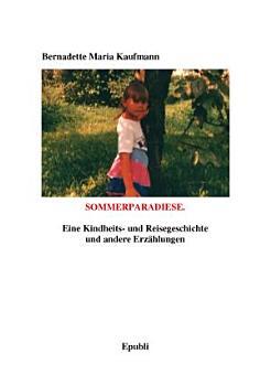 Sommerparadiese  Eine Kindheits  und Reisegeschichte PDF