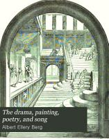 The Drama  Painting  Poetry  and Song PDF