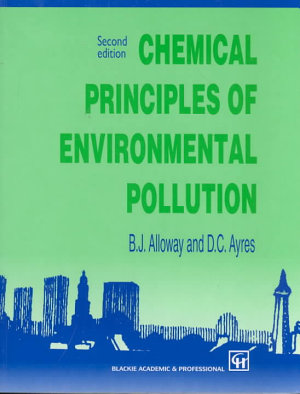 Chemical Principles of Environmental Pollution  Second Edition