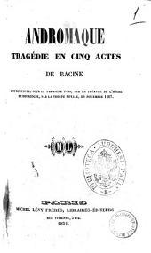 Andromaque tragedie en cinq actes de Racine