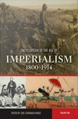 Encyclopedia of the Age of Imperialism  1800 1914 PDF