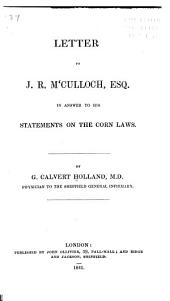 Letter to J.R. M'Culloch, Esq., in Answer to His Statements on the Corn Laws