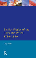 English Fiction of the Romantic Period 1789 1830 PDF