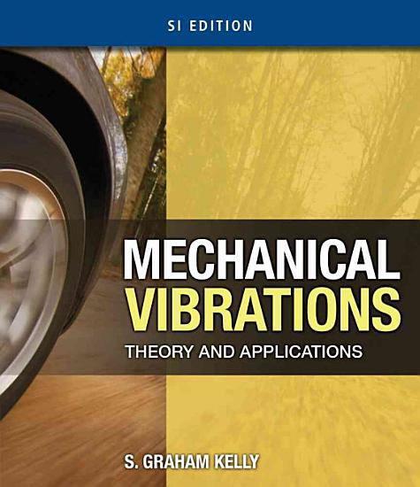 Mechanical Vibrations  Theory and Applications  SI Edition PDF