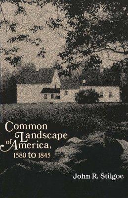 Common Landscape of America  1580 to 1845
