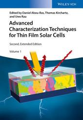 Advanced Characterization Techniques for Thin Film Solar Cells: Edition 2