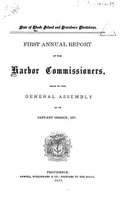 First  Forty second Annual Report of the Board of Harbor Commissioners to the General Assembly at Its January Session 1877  1918