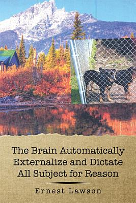 The Brain Automatically Externalize and Dictate All Subject for Reason