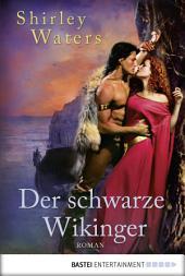 Der schwarze Wikinger: Roman