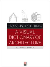 A Visual Dictionary of Architecture: Edition 2