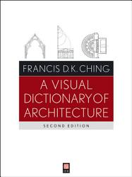 A Visual Dictionary Of Architecture Book PDF