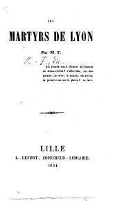 Les Martyrs de Lyon. Par M. F.