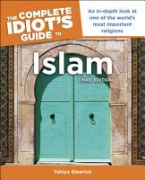 The Complete Idiot s Guide to Islam  3rd Edition PDF