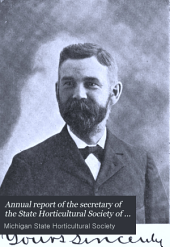 Annual Report of the Secretary of the State Horticultural Society of Michigan: Volume 25