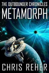 Metamorph: The Outbounder Chronicles