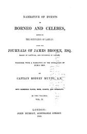 Narrative of events in Borneo and Celebes, down to the occupation of Labuan: from the journals of James Brooke esq., rajah of Sarāwak, and governor of Labuan. Together with a narrative of the operations of H. M. S. Iris
