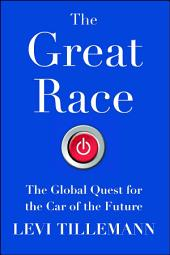 The Great Race: The Global Quest for the Car of the Future