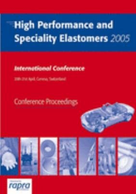 High Performance and Speciality Elastomers 2005