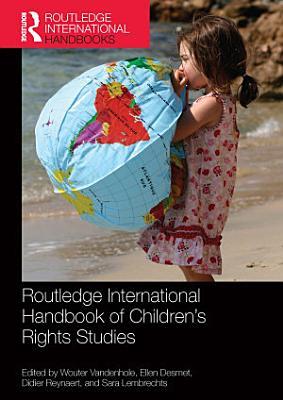 Routledge International Handbook of Children s Rights Studies