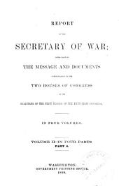 Annual Report of the Secretary of War: Volume 2, Part 4