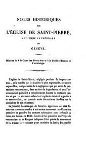 Notes historiques sur l'église de Saint-Pierre, ancienne cathédrale de Genève