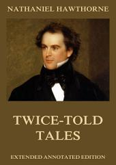 Twice-Told Tales (Annotated Edition)