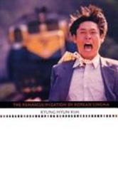 The Remasculinization Of Korean Cinema Book PDF