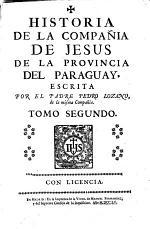 Historia de la Compañia de Jesus en la Provincia Del Paraguay