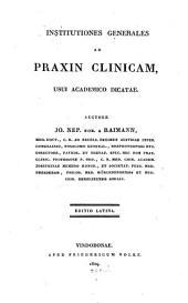 Institutiones generales ad praxin clinicam, usui academico dicatae
