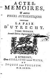 Actes, memoires et autres pièces autentiques concernant la paix d'Utrecht: Volume1