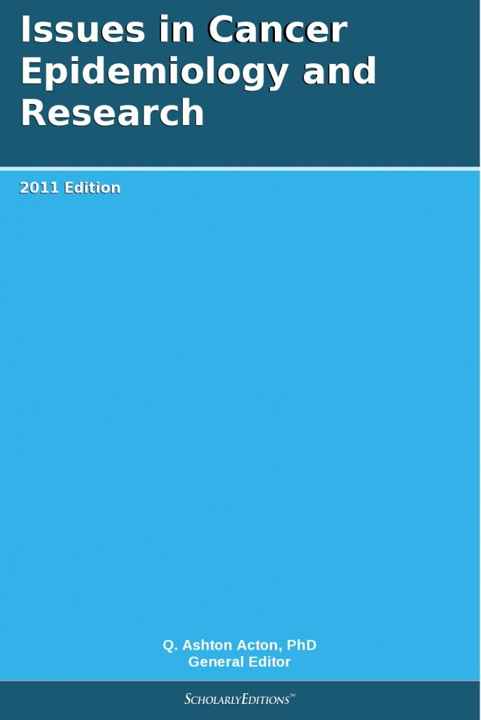 Issues in Cancer Epidemiology and Research: 2011 Edition