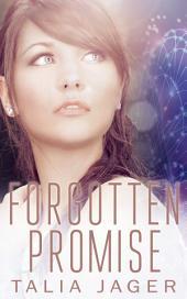 Forgotten Promise: (Between Worlds: Book Four)