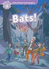 Bats! (Oxford Read and Imagine Level 4)