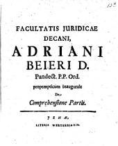 Facultatis Juridicae Decani, Adriani Beieri ... propempticum inaugurale De Comprehensione Partis