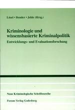 Kriminologie und wissensbasierte Kriminalpolitik