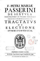 F. Petri Mariae Passerini ... Tractatus de electione summi pontificis