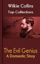 The Evil Genius: Wilkie Collins Top Collections