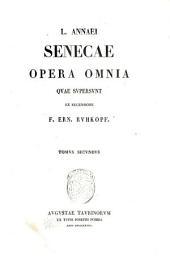 L. Annaei Senecae Opera omnia quae supersunt ex recensione F. Ern. Ruhkopf. Tomus primus [-sextus]: Volume 2