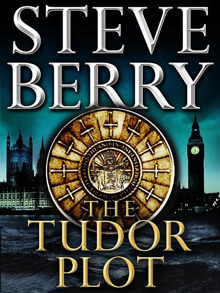 Download The Tudor Plot  A Cotton Malone Novella Book