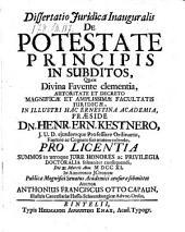 Dissertatio ... de potestate principis in subditos ... Praes. Henrico-Ernesto Kestner (etc.)
